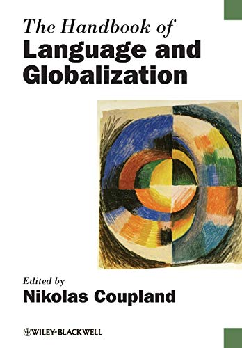 9781118347171: The Handbook of Language and Globalization (Blackwell Handbooks in Linguistics)