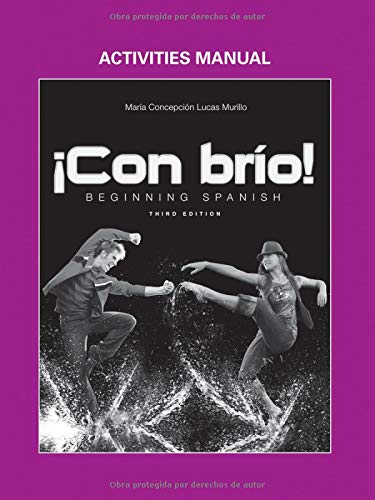 Con brío!: Beginning Spanish, Activities Manual (Spanish: Lucas Murillo, María