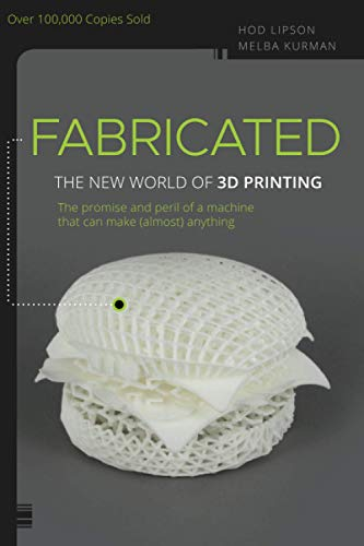 9781118350638: Fabricated: The New World of 3D Printing
