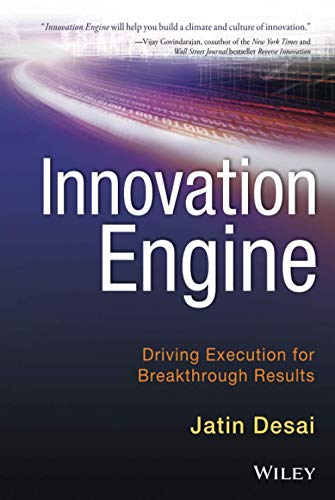 Innovation Engine: Driving Execution for Breakthrough Results: Jatin Desai