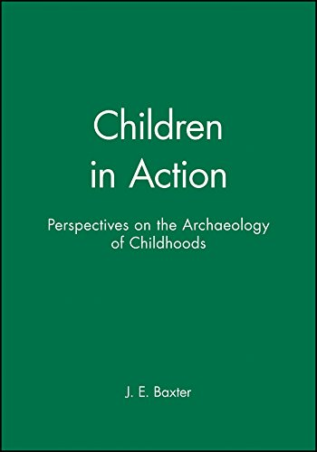 9781118357071: Children in Action: Perspectives on the Archaeology of Childhoods