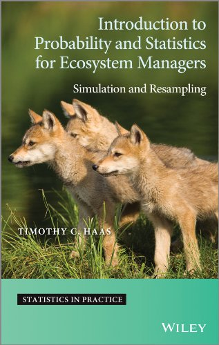 Introduction to Probability and Statistics for Ecosystem Managers. Simulation and Resampling: Haas,...