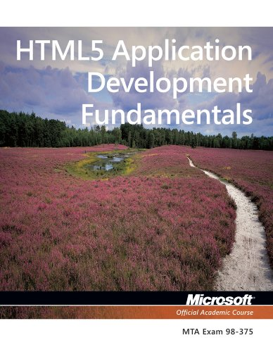 98-375 MTA HTML5 Application Development Fundamentals: Microsoft Official Academic Course
