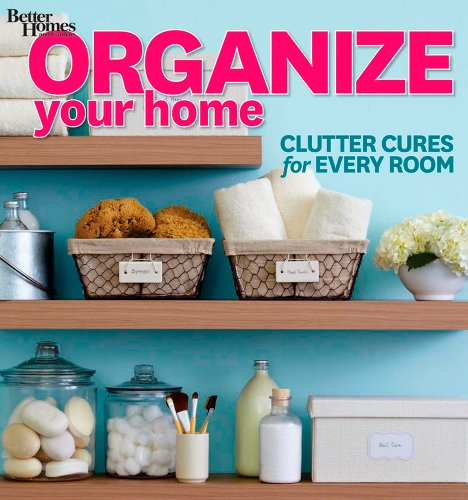 9781118359952: Organize Your Home: Clutter Cures for Every Room (Better Homes and Gardens) (Better Homes and Gardens Home)