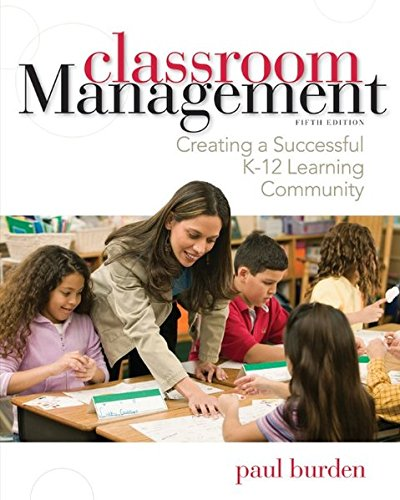 9781118360064: Classroom Management: Creating a Successful K-12 Learning Community