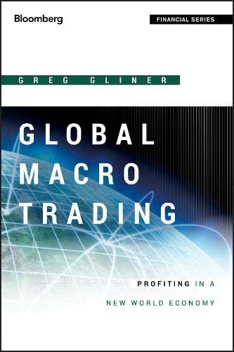 9781118362426: Global Macro Trading: Profiting in a New World Economy (Bloomberg Financial)