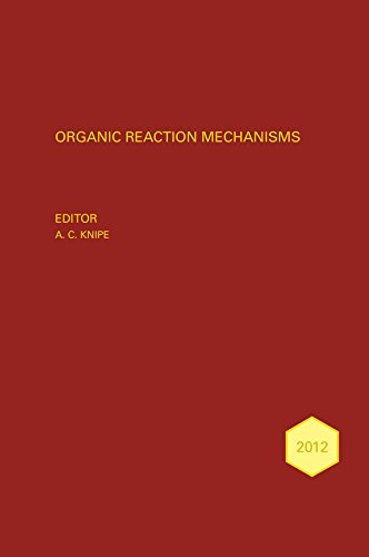 Organic Reaction Mechanisms 2012 (Organic Reaction Mechanisms Series)