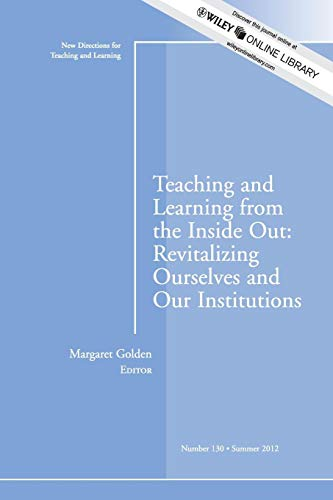 Teaching and Learning from the Inside Out: Revitalizing Ourselves and Our Institutions: Margaret ...