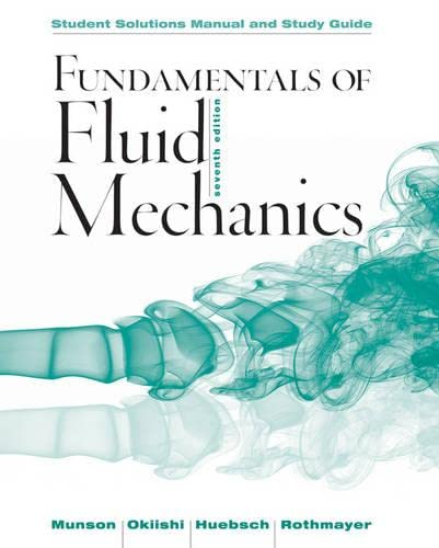 9781118370438: Student Solutions Manual and Student Study Guide Fundamentals of Fluid Mechanics, 7e