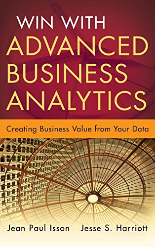 Win with Advanced Business Analytics : Creating: Jesse Harriott; Jean-Paul