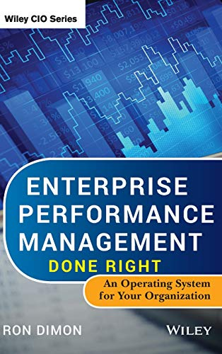 Enterprise Performance Management Done Right: An Operating System for Your Organization: Dimon, Ron