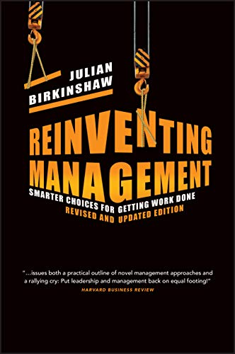 9781118375907: Reinventing Management: Smarter Choices for Getting Work Done