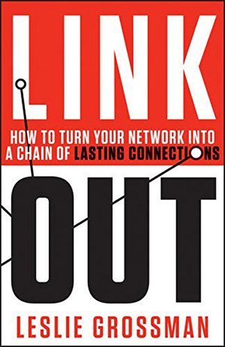 9781118380581: Link Out: How to Turn Your Network into a Chain of Lasting Connections
