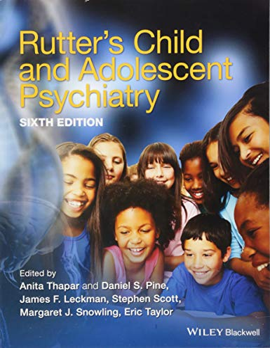 Rutter's Child And Adolescent Psychiatry, 6Th Edition: Anita Thapar, Daniel