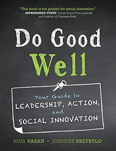 9781118382943: Do Good Well: Your Guide to Leadership, Action, and Social Innovation
