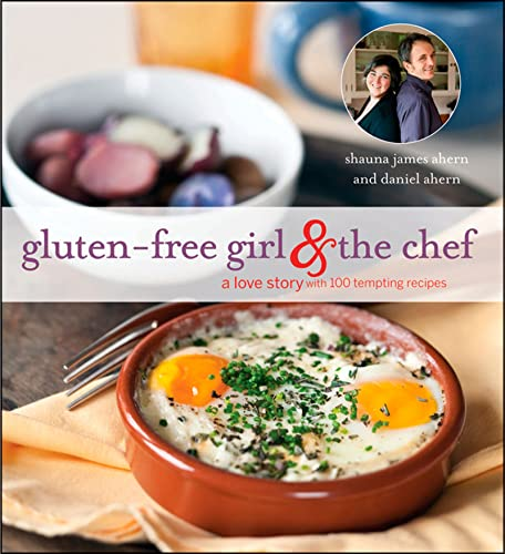 9781118383575: Gluten-Free Girl and the Chef: A Love Story with 100 Tempting Recipes