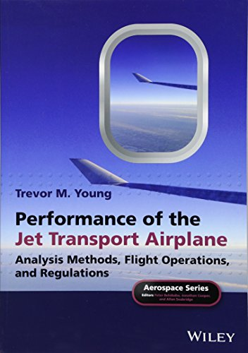 Performance Of The Jet Transport Airplane: Analysis: Trevor M. Young