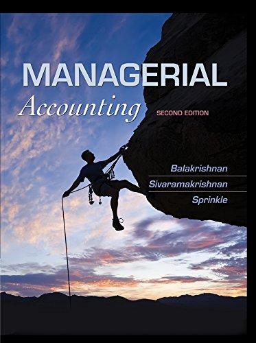 Managerial Accounting: Balakrishnan, Ramji; Sivaramakrishnan,