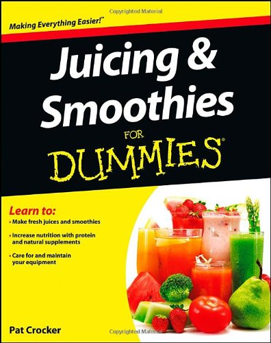 9781118387498: Juicing and Smoothies For Dummies