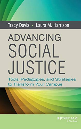 9781118388433: Advancing Social Justice: Tools, Pedagogies, and Strategies to Transform Your Campus (Jossey-bass Higher and Adult Education)