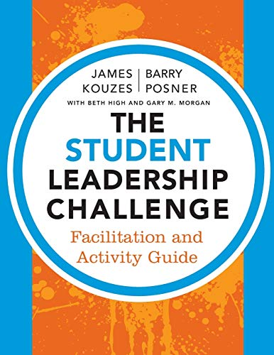 The Student Leadership Challenge: Facilitation and Activity: Kouzes, James M.;