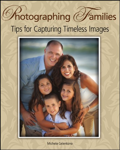 9781118391709: Photographing Families: Tips for Capturing Timeless Images