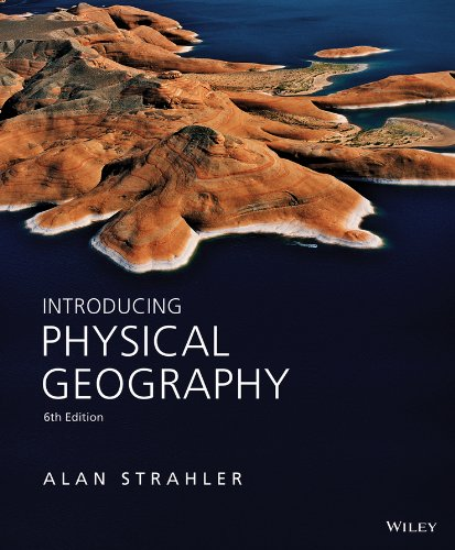 Introducing Physical Geography: Strahler, Alan H.