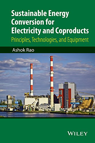 9781118396629: Sustainable Energy Conversion for Electricity and Coproducts: Principles, Technologies, and Equipment