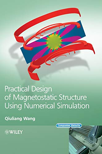 Practical Design of Magnetostatic Structure Using Numerical Simulation: Qiuliang Wang