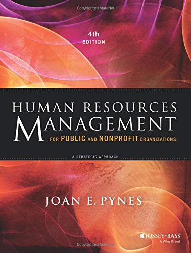 9781118398623: Human Resources Management for Public and Nonprofit Organizations: A Strategic Approach, 4th Edition (Essential Texts for Nonprofit and Public Leadership and Management)