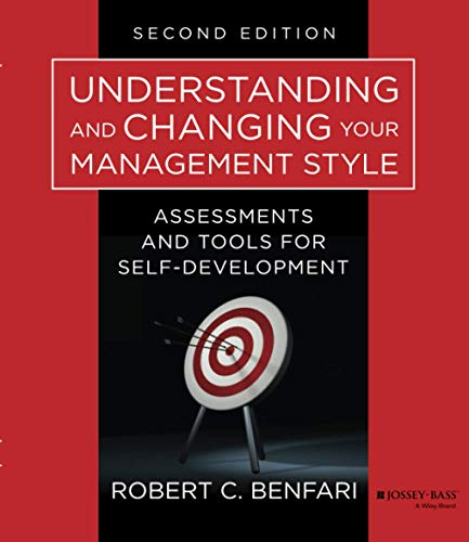 9781118399460: Understanding and Changing Your Management Style: Assessments and Tools for Self-Development