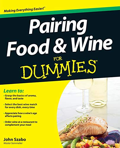 Pairing Food and Wine For Dummies 9781118399576 The easy way to learn to pair food with wine Knowing the best wine to serve with food can be a realchallenge, and can make or break a me