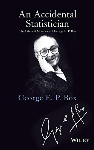 9781118400883: An Accidental Statistician: The Life and Memories of George E. P. Box