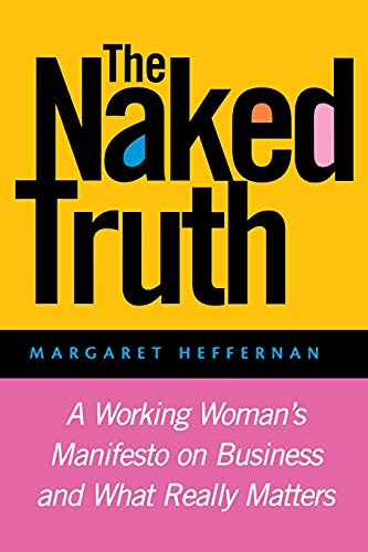 9781118401132: The Naked Truth: A Working Woman's Manifesto on Business and What Really Matters