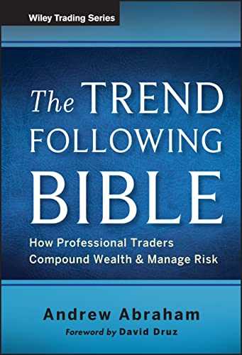 9781118407745: The Trend Following Bible: How Professional Traders Compound Wealth and Manage Risk (Wiley Trading)