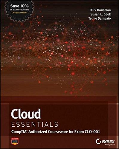 Cloud Essentials: CompTIA Authorized Courseware for Exam: Hausman, Kalani Kirk;