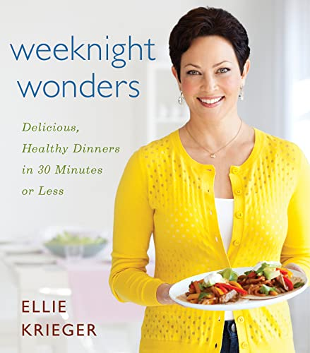 9781118409497: Weeknight Wonders: Delicious, Healthy Dinners in 30 Minutes or Less