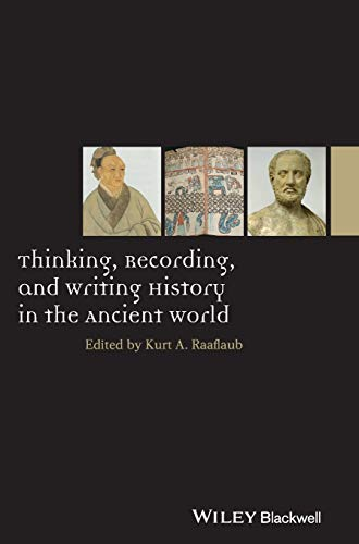 9781118412503: Thinking, Recording, and Writing History in the Ancient World