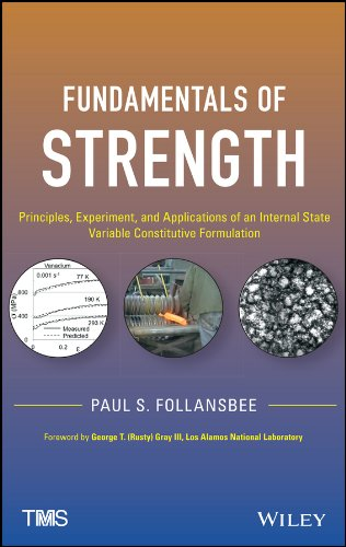 9781118413418: Fundamentals of Strength: Principles, Experiment, and Applications of an Internal State Variable Constitutive Formulation