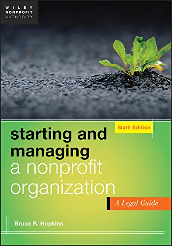 Starting and Managing a Nonprofit Organization: A Legal Guide: Hopkins, Bruce R.