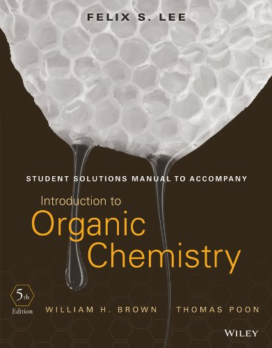 Student Solutions Manual to accompany Introduction to: Brown, William H.
