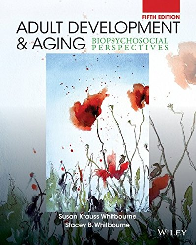 Adult Development and Aging: Biopsychosocial Perspectives: Whitbourne, Susan Krauss;