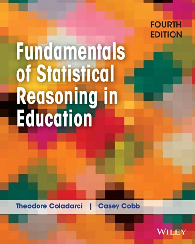 Fundamentals of Statistical Reasoning in Education: Coladarci, Theodore