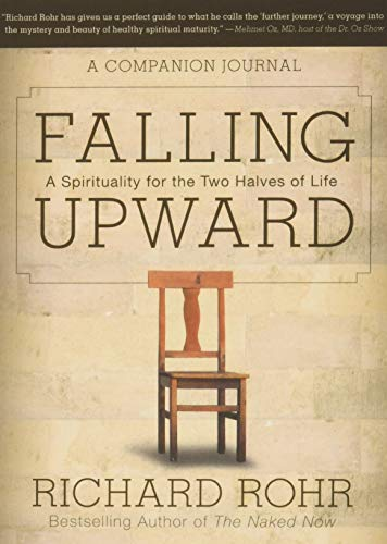 9781118428566: Falling Upward: A Spirituality for the Two Halves of Life - A Companion Journal