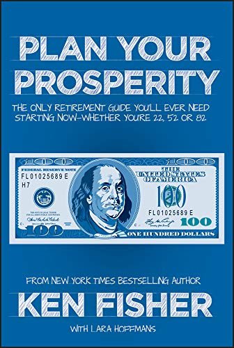 9781118431061: Plan Your Prosperity: The Only Retirement Guide You'll Ever Need, Starting Now--Whether You're 22, 52 or 82
