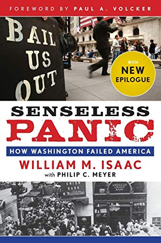 Senseless Panic: How Washington Failed America: Isaac and Meyer and Volcker