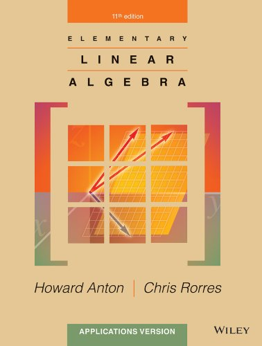 9781118434413: Elementary Linear Algebra: Applications Version