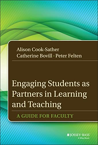 9781118434581: Engaging Students as Partners in Learning and Teaching: A Guide for Faculty (Jossey-Bass Higher and Adult Education (Hardcover))