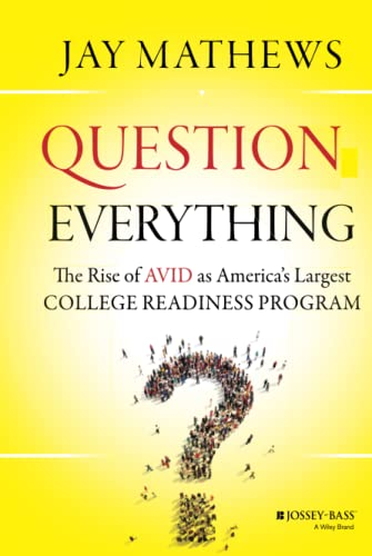 9781118438190: Question Everything: The Rise of AVID as America's Largest College Readiness Program