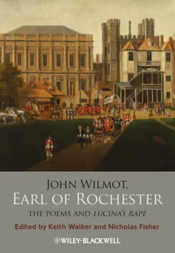 9781118438794: John Wilmot, Earl of Rochester: The Poems and Lucina's Rape